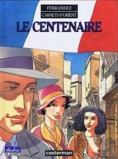Carnets d'Orient -4- Le Centenaire
