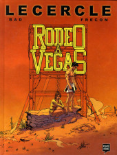 Le cercle (Bad) -1- Rodéo à Vegas