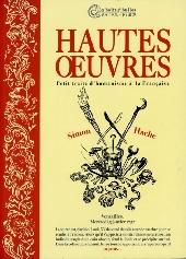 Hautes œuvres - Petit traité d'humanisme à la Française
