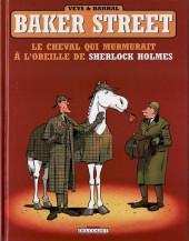 Baker Street (Veys/Barral) -5- Le Cheval qui murmurait à l'oreille de Sherlock Holmes
