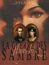 La guerre des Sambre - Hugo & Iris -2- Chapitre 2 - Automne 1830 : la passion selon Iris
