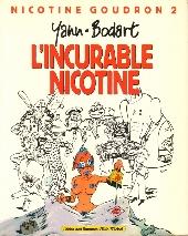 Nicotine Goudron -2- L'incurable Nicotine