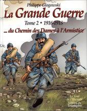 La grande Guerre (Glogowski) -2- 1916-1918 ... du Chemin des Dames à l'Armistice