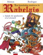 Les truculentes aventures de Rabelais -1- Salade de spadassins à la Léonard