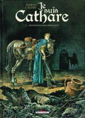 Je suis Cathare -2- Impardonnable pardonné