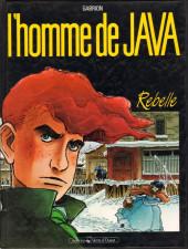 L'homme de Java -1- Rebelle