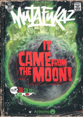 Mutafukaz -0- It came from the moon !