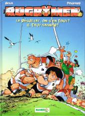 Les rugbymen -7- Le résultat, on s'en fout ! Il faut gagner !