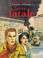 Carnets d'Orient -10- Terre fatale