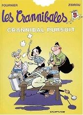 Les crannibales -5- Crannibal pursuit
