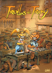Trolls de Troy -12- Sang famille (I)