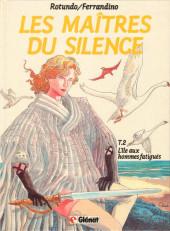 Les maîtres du silence -2- L'île aux hommes fatigués