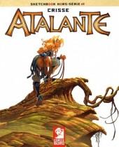 Atalante - La Légende -HS3- Sketchbook Hors-série #1 : Crisse - Atalante