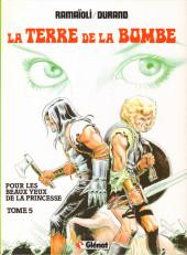 La terre de la bombe -5- Pour les beaux yeux de la princesse