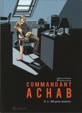 Commandant Achab -1- Né pour mourir