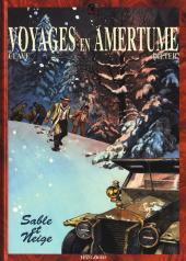 Voyages en Amertume -3- Sable et neige