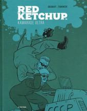 Red Ketchup (La Pastèque) -2- Kamarade Ultra