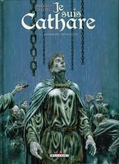 Je suis Cathare -3- Immensité retrouvée