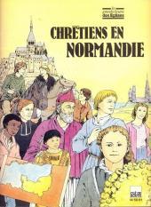 Les grandes heures des églises - Chrétiens en Normandie