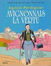 Agricol Perdiguier - Agricol Perdiguier dit Avignonnais la vertu