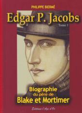 (AUT) Jacobs, Edgar P. -211 TL- Edgar P. Jacobs - Biographie du père de Blake et Mortimer - Tome 1