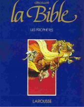 Découvrir la bible -4- Les prophètes