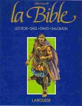 Découvrir la bible -3- Les rois Saul, David et Salomon
