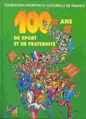 100 ans de sport et de fraternité