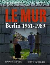 Le mur - Berlin 1961-1989