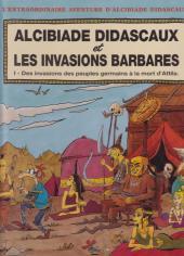 Alcibiade Didascaux (L'extraordinaire aventure d') -9- Alcibiade Didascaux et les Invasions Barbares - Des invasions des peuples germains à la mort d'Attila