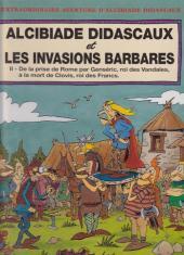 Alcibiade Didascaux (L'extraordinaire aventure d') -10- Alcibiade Didascaux et les Invasions Barbares - II de la prise de Rome par Genséric, roi des Vandales, à la mort de Clovis, roi des Francs