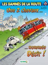 Les damnés de la route -6- Une 2 chevaux... ...nommée Désir !