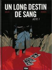 Couverture de Un long destin de sang -1- Acte 1