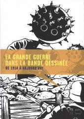 (Catalogues) Expositions - La Grande Guerre dans la bande dessinée - De 1914 à aujourd'hui