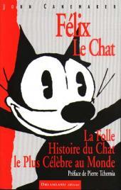 Félix le chat (Intégrales) -HSa- Félix Le Chat - La Folle Histoire du Chat le Plus Célèbre au Monde