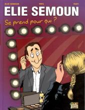 Élie Semoun - Élie Semoun se prend pour qui ?