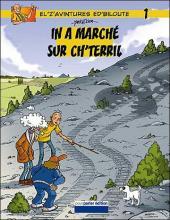 El'z'avintures ed'Biloute -1- In a marché sur ch'terril