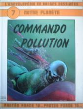 L'encyclopédie en Bandes Dessinées -7- Commando pollution