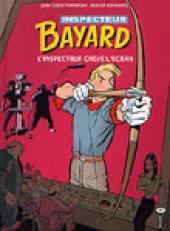 Les enquêtes de l'inspecteur Bayard -15- L'inspecteur crève l'écran