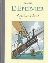 L'Épervier (Pellerin) -4TT- Captives à bord