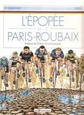 L'Épopée de Paris-Roubaix - L'épopée de Paris-Roubaix
