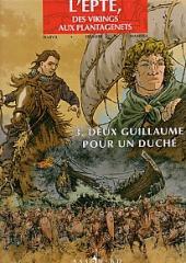 L'epte, des vikings aux Plantagenets -3- Deux Guillaume pour un Duché