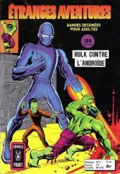 Étranges aventures (1re série - Arédit) -48- Hulk contre l'Androïde