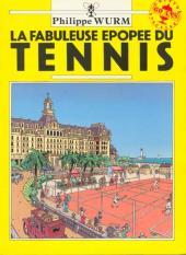 La fabuleuse Épopée du tennis - La Fabuleuse Épopée du tennis