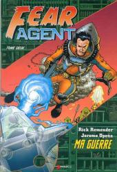 Fear Agent -2- Ma guerre