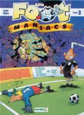 Les foot-maniacs -2- Tome 2