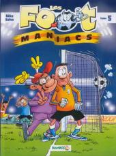 Les foot-maniacs -5- Tome 5