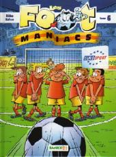 Les foot-maniacs -6- Tome 6