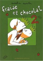 Fraise et chocolat - Tome 2