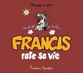 Francis -5- Francis rate sa vie